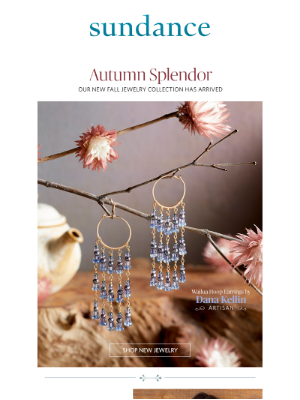 Sundance Catalog - Celebrate Autumn With Our Newest Jewelry Collection!