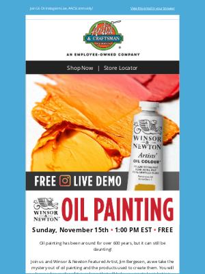 Artist & Craftsman Supply - 🎨FREE Winsor & Newton Oil Demo on Instagram Live 11/15