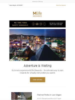 MGM Resorts - Power of your M life Rewards perks.