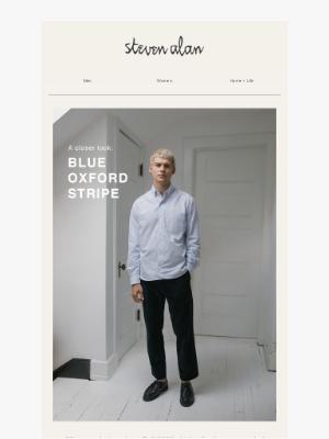 Steven Alan - You'll live in Blue Oxford Stripe.