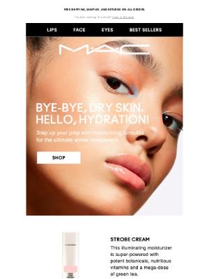 MAC Cosmetics - Bye-bye, dry. Hello, hydration!
