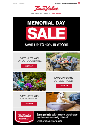 True Value - There's still time to save up to 40% at the Memorial Day Sale!
