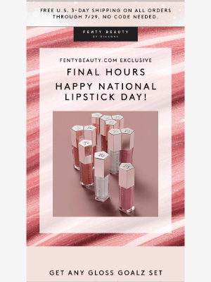 Fenty Beauty - This National Lipstick Day deal ENDS TONIGHT