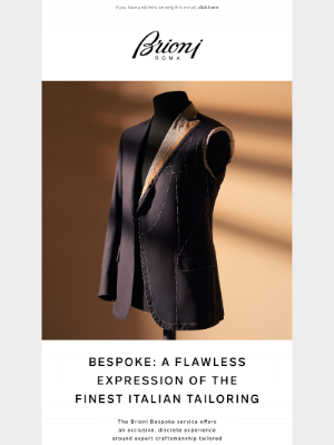 Brioni - BESPOKE: A FLAWLESS EXPRESSION OF THE FINEST ITALIAN TAILORING