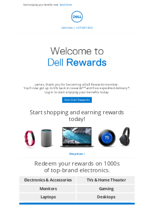 Dell - james, welcome to Dell Rewards.