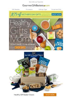 GourmetGiftBaskets - Healthy Gifts For Mom, Plus...