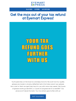 Your tax refund goes further at Eyemart Express!