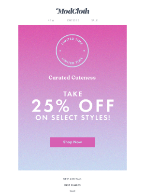 25% off select styles!
