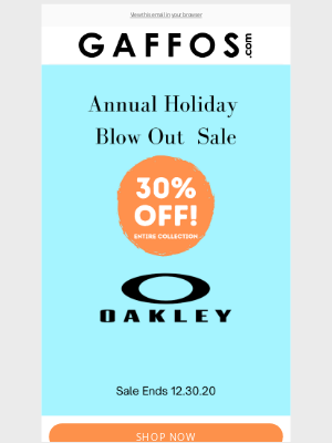 Gaffos - Annual Holiday Sale | 30% OFF All Oakley Eyeglasses and Sunglasses