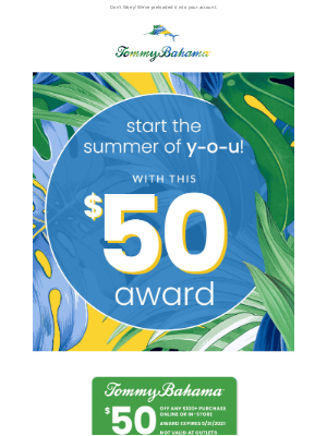 Tommy Bahama - Missed Your $50 Award in Your Mailbox?