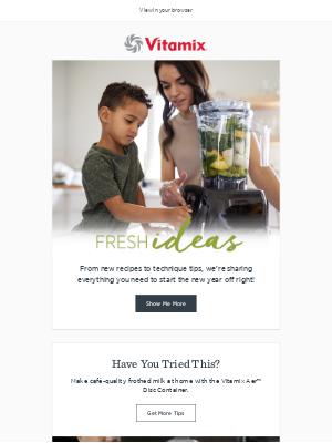 Vitamix - Fresh Ideas for You