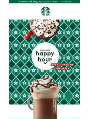 What day will be your Starbucks® Happy Hour?