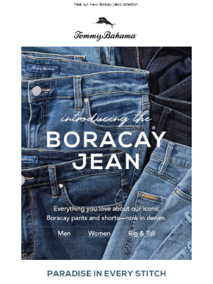 Tommy Bahama - Finally! The Jeans You've Been Wishing For