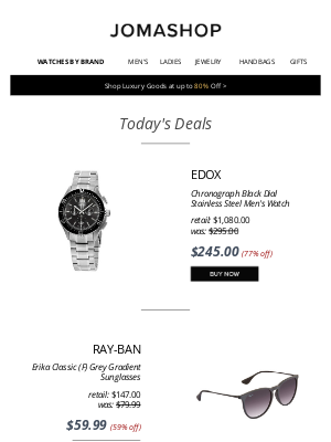 Jomashop - 🍳 TODAY'S DEAL: Ray Ban Sunglasses $60 | Edox Men's Chrono $245 | Breitling Chronometer Watch $3195 | CK Ladies Watch $55