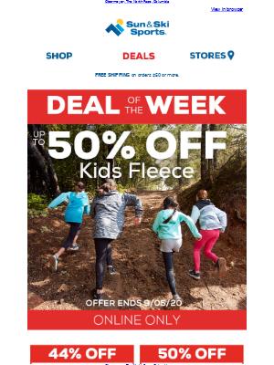 Sun & Ski - Deal of the Week - up to 50% OFF Kids Fleece.