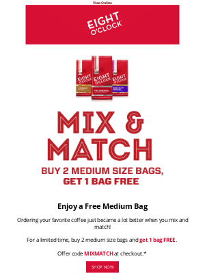 Eight O'Clock Coffee - Mix & Match to get a free bag!