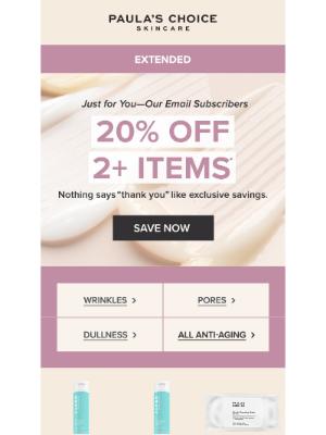 Paula's Choice - 20% OFF 2+ Items = EXTENDED.