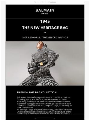 Balmain Paris - 1945: THE NEW HERITAGE BAG COLLECTION