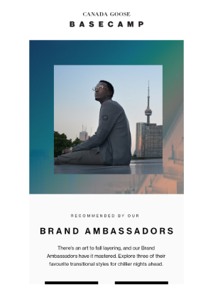 Canada Goose (CA) - Top picks from our Brand Ambassadors