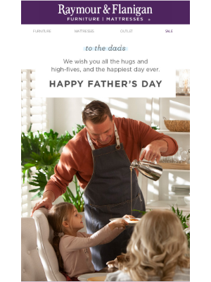 Raymour & Flanigan Furniture - Here's to the dads!