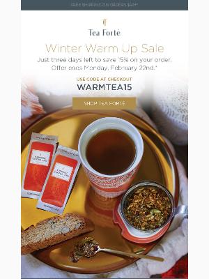 Tea Forté - Three more days of winter savings...