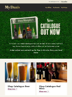 Hi Wilson - Catalogue Out Now with 100s of favourites, all at the lowest prices!