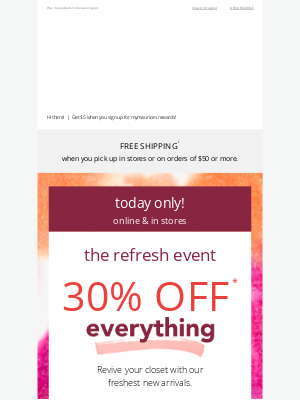 Maurices - Today only: 30% off everything. (Yes, EVERYTHING!)
