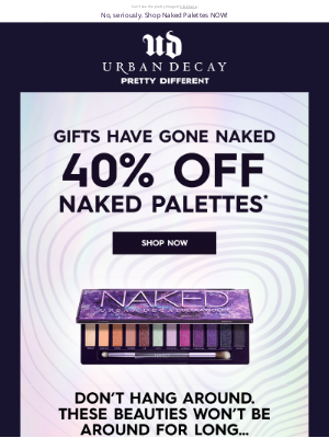 Urban Decay (UK) - Peter, Remain calm. 40% OFF* Naked Palettesis here.