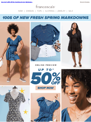 francesca's - ONLINE EARLY ACCESS: 50% OFF!
