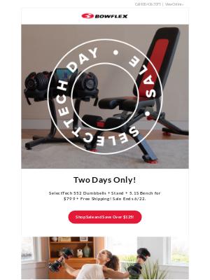Bowflex - SelectTech 2-Day Sale Starts Now!