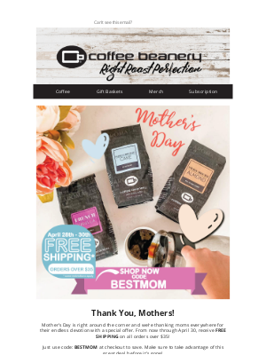 Coffee Beanery - Last Day. Celebrate Mother's Day With Free Shipping!