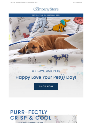 The Company Store - 🐾 Happy Love Your Pet(s) Day 🐾