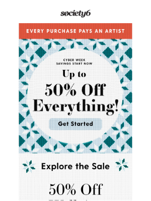 Society6 - Cyber Savings Start Now—Up to 50% Off Everything
