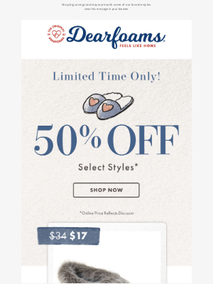 Dearfoams - 50% off Comfy & Cozy Slippers!