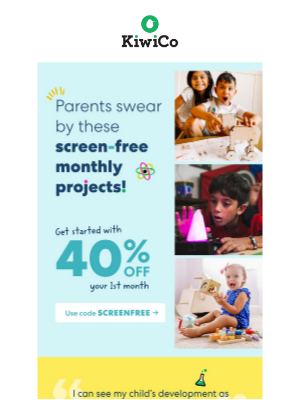 Kiwi Co. - Take 40% off your 1st month of screen-free projects kids of all ages will love!