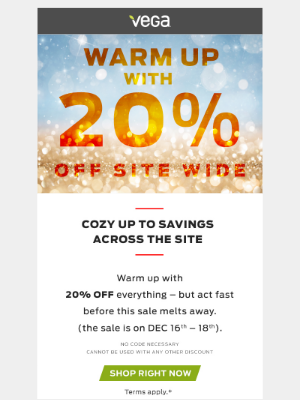 Vega - Warm up with 20% OFF site wide