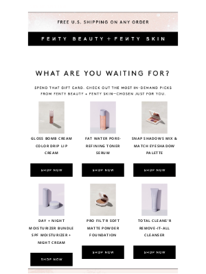 Fenty Beauty - Ready to spend your gift card?