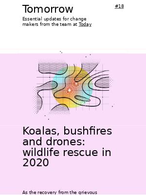 Today Design - Tomorrow #18 - Koalas, bushfires and drones