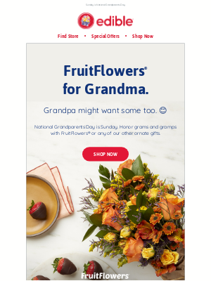 Edible Arrangements - Celebrate Grandma and Grandpa.