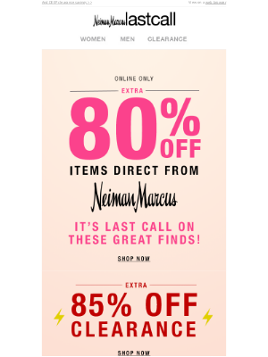 Neiman Marcus Last Call - Amazing. deals. NOW. Extra 80% off our best brands