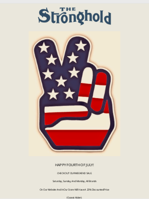 Hickoree's - 4TH OF JULY SALE AT THE STRONGHOLD!