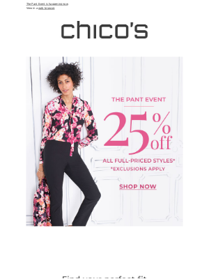 Chico's - Don't miss 25% off full-priced pants