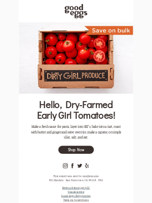Hello, Dry-Farmed Early Girl Tomatoes!