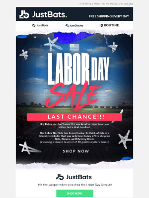 JustBats - Our Labor Day Sale Ends Today...