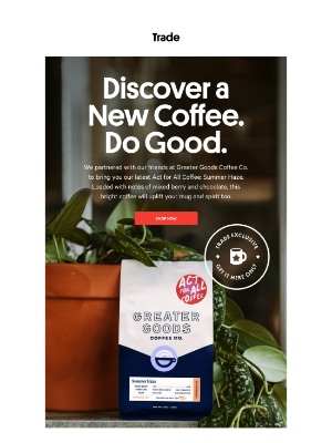 Trade Coffee - A Feel-Good Coffee You Can Only Get Here