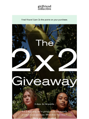 Girlfriend Collective - FINAL HOURS! 2x the rewards, 2x the fun.