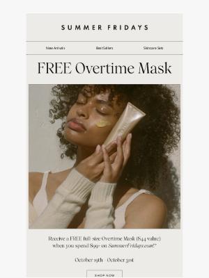 Summer Fridays - FREE Full-Size Overtime Mask!