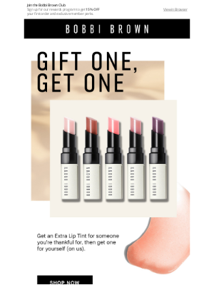Bobbi Brown Cosmetics - One for a friend, one for you.