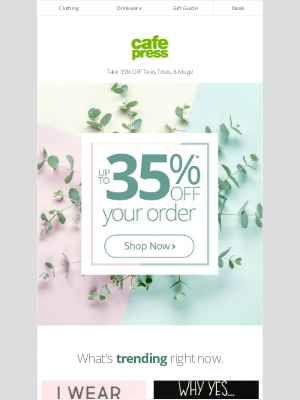 CafePress - Hey! You can take up to 35% OFF your order right now