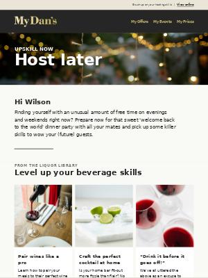 Hi Wilson - Upskill NOW! Serve drinks like a pro...